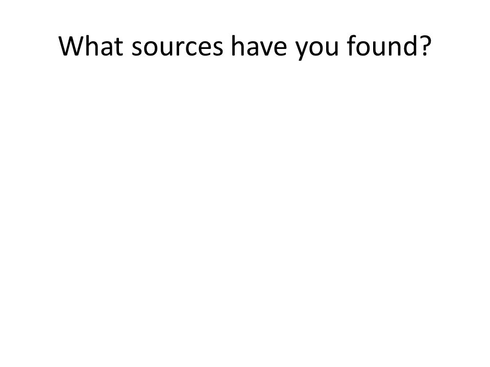 What sources have you found
