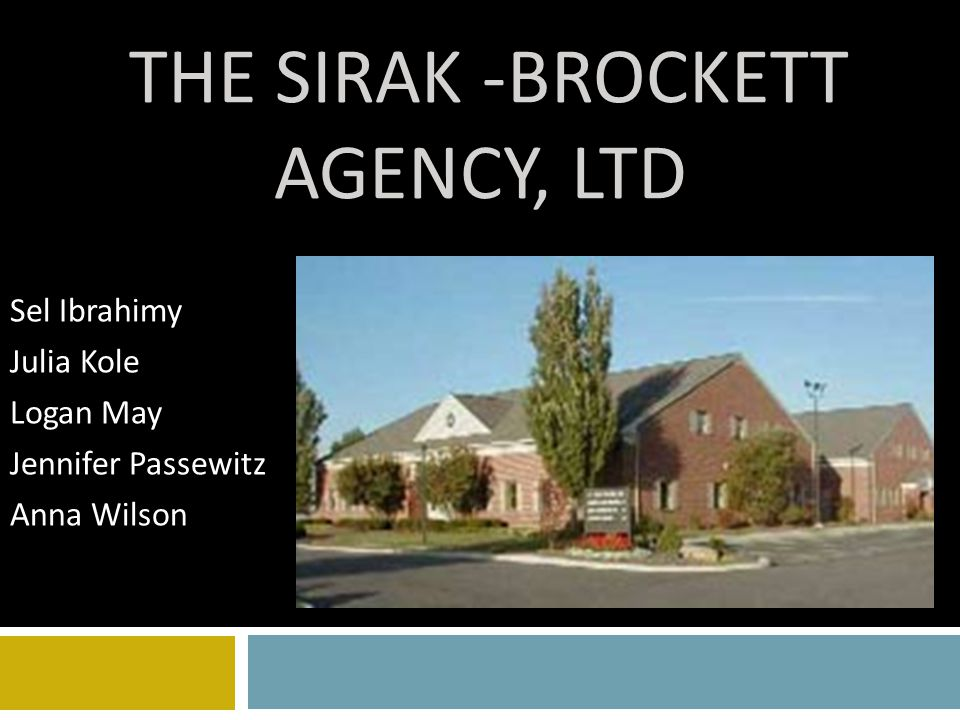 THE SIRAK -BROCKETT AGENCY, LTD Sel Ibrahimy Julia Kole Logan May Jennifer Passewitz Anna Wilson