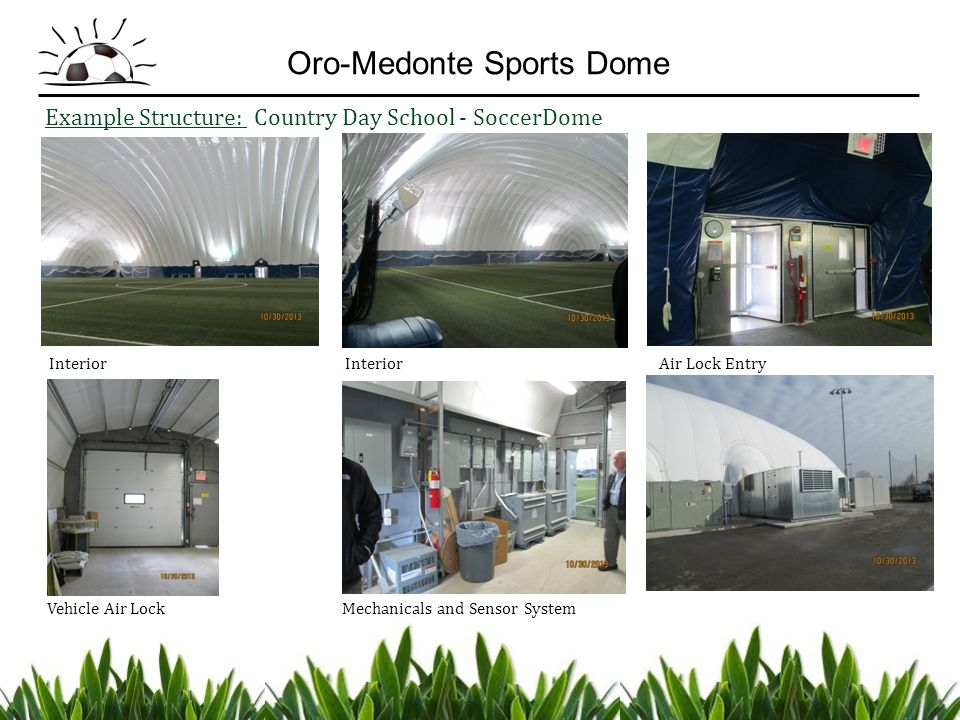 Example Structure: Country Day School - SoccerDome Interior Interior Air Lock Entry Vehicle Air Lock Mechanicals and Sensor System Oro-Medonte Sports