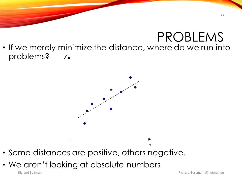 PROBLEMS If we merely minimize the distance, where do we run into problems.