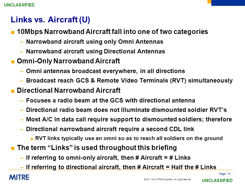 © 2011 The MITRE Corporation. All rights reserved. UNCLASSIFIED ■10Mbps Narrowband Aircraft fall into one of two categories –Narrowband aircraft using