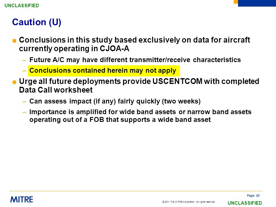 © 2011 The MITRE Corporation. All rights reserved. UNCLASSIFIED ■Conclusions in this study based exclusively on data for aircraft currently operating