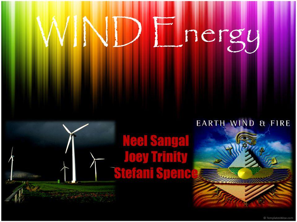 WIND Energy Neel Sangal Joey Trinity Stefani Spence