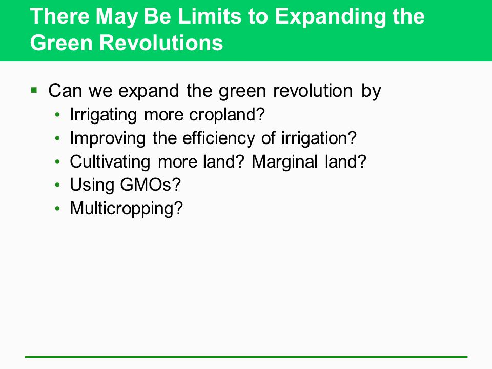 There May Be Limits to Expanding the Green Revolutions  Can we expand the green revolution by Irrigating more cropland.
