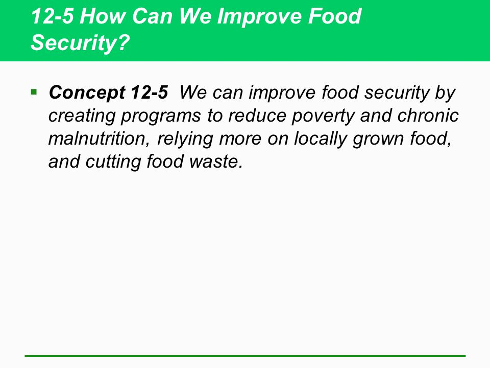 12-5 How Can We Improve Food Security.