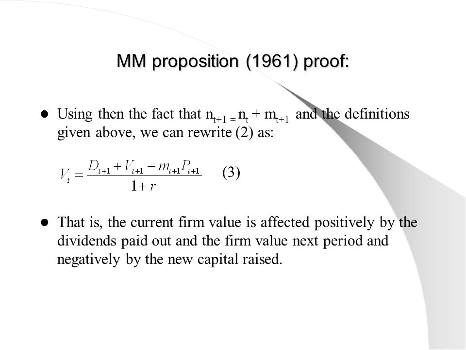 MM proposition (1961) proof: Using then the fact that n t+1 = n t + m t+1 and the definitions given above, we can rewrite (2) as: That is, the current