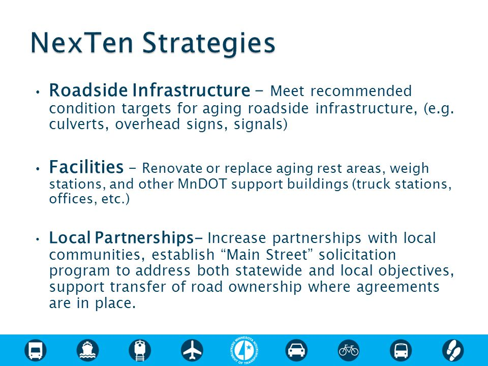 Roadside Infrastructure – Meet recommended condition targets for aging roadside infrastructure, (e.g.