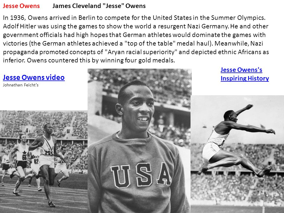 Jesse OwensJames Cleveland Jesse Owens In 1936, Owens arrived in Berlin to compete for the United States in the Summer Olympics.