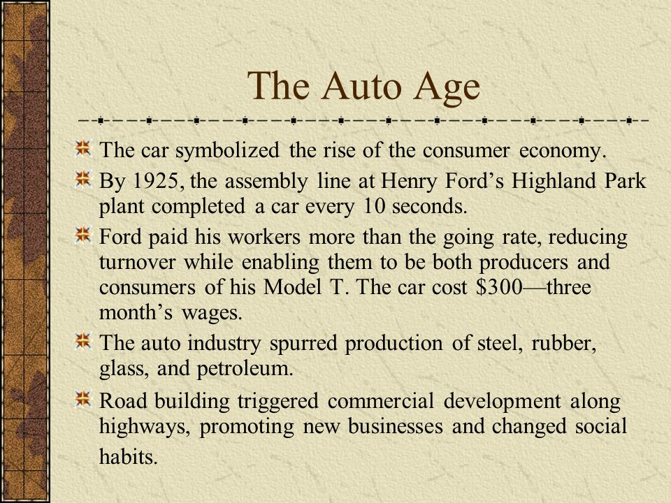 The Auto Age The car symbolized the rise of the consumer economy.