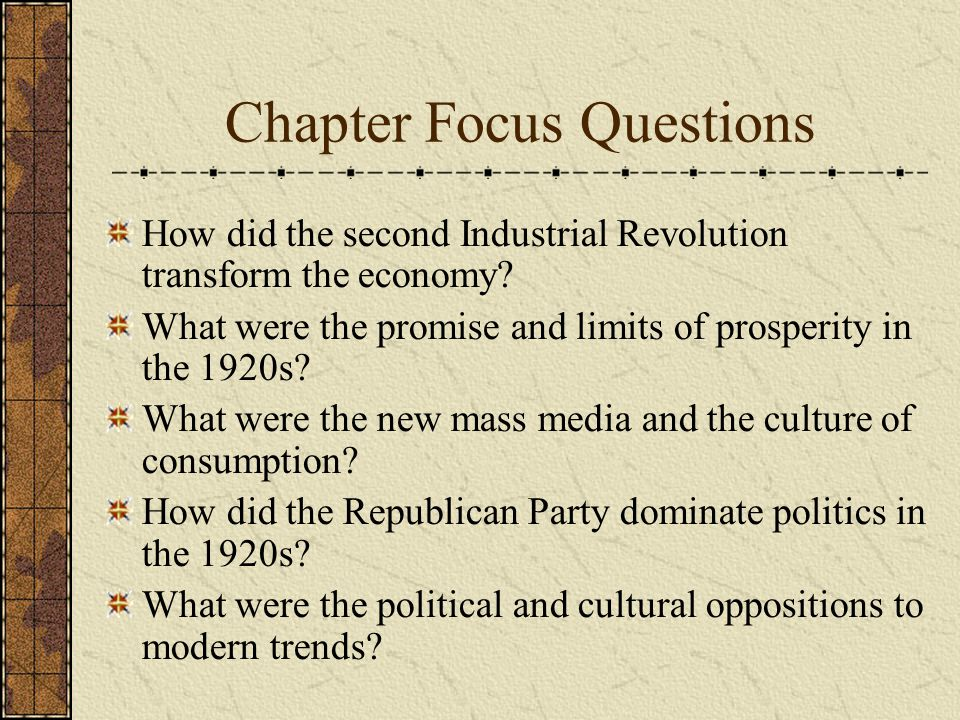 Chapter Focus Questions How did the second Industrial Revolution transform the economy.