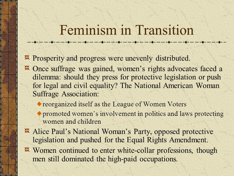 Feminism in Transition Prosperity and progress were unevenly distributed.