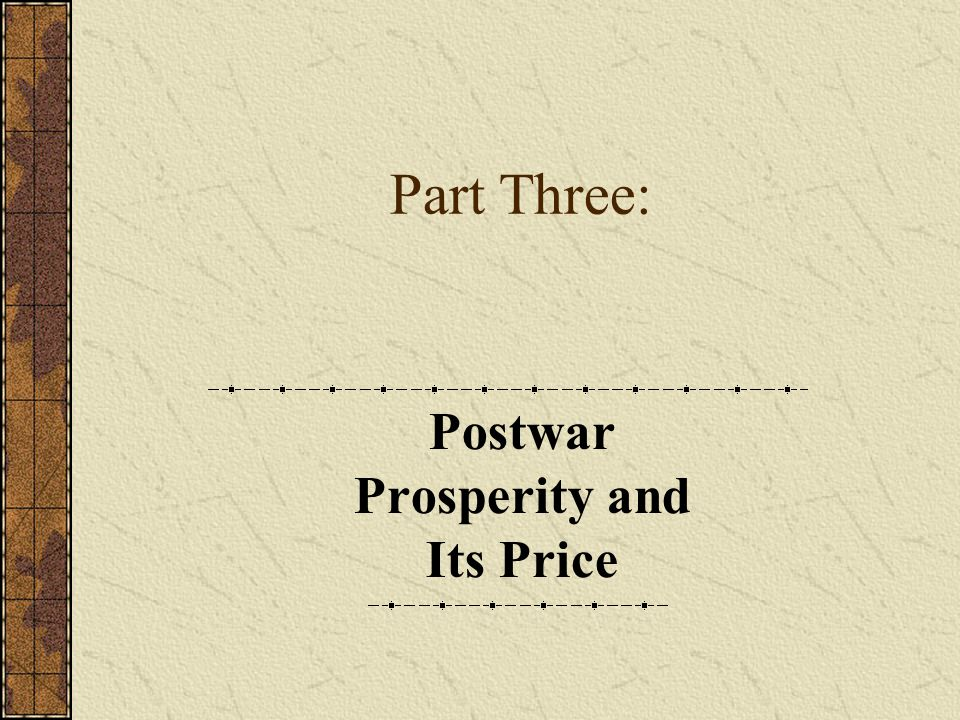Part Three: Postwar Prosperity and Its Price