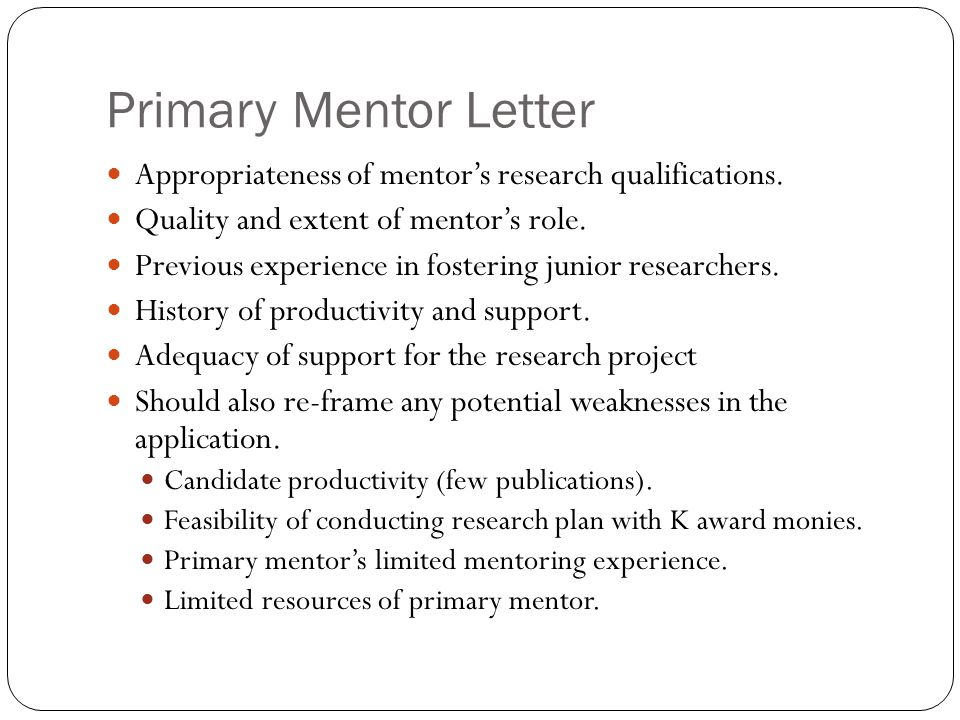 Primary Mentor Letter Appropriateness of mentor's research qualifications.