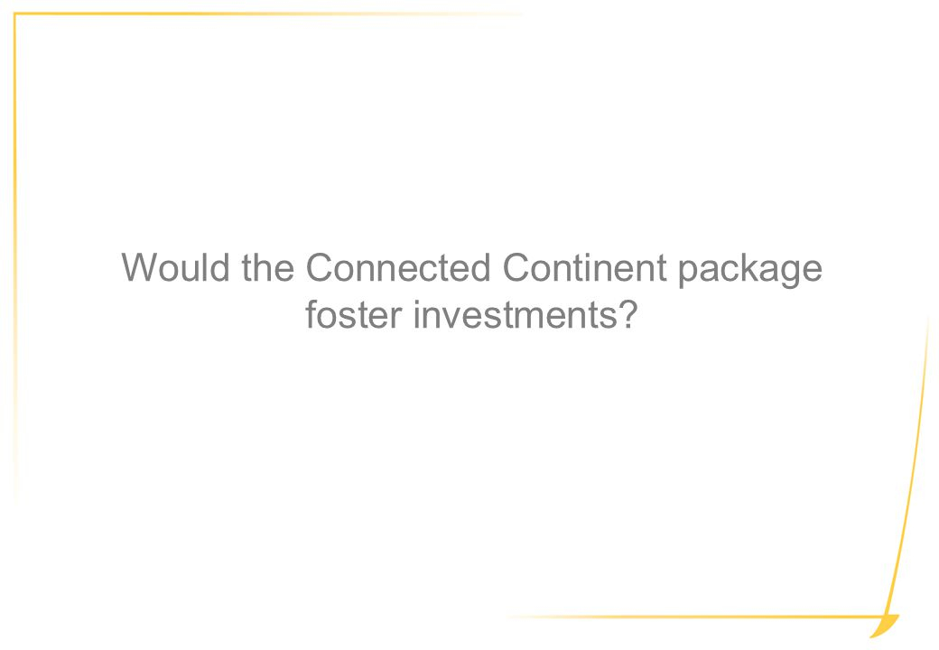Would the Connected Continent package foster investments?