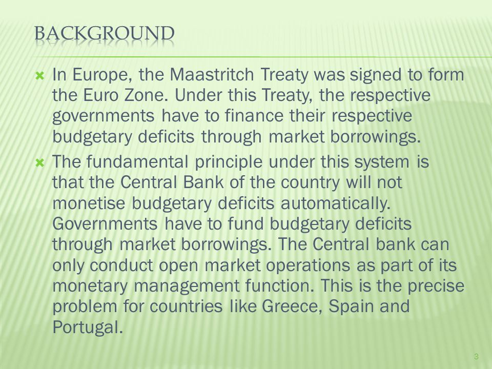  In Europe, the Maastritch Treaty was signed to form the Euro Zone.