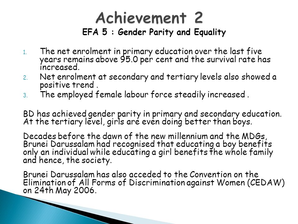 EFA 5 : Gender Parity and Equality 1. The net enrolment in primary education over the last five years remains above 95.0 per cent and the survival rat