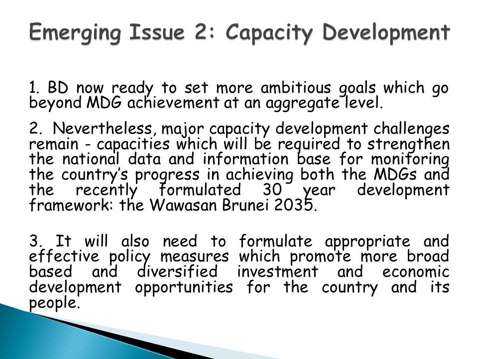 1. BD now ready to set more ambitious goals which go beyond MDG achievement at an aggregate level. 2. Nevertheless, major capacity development challen