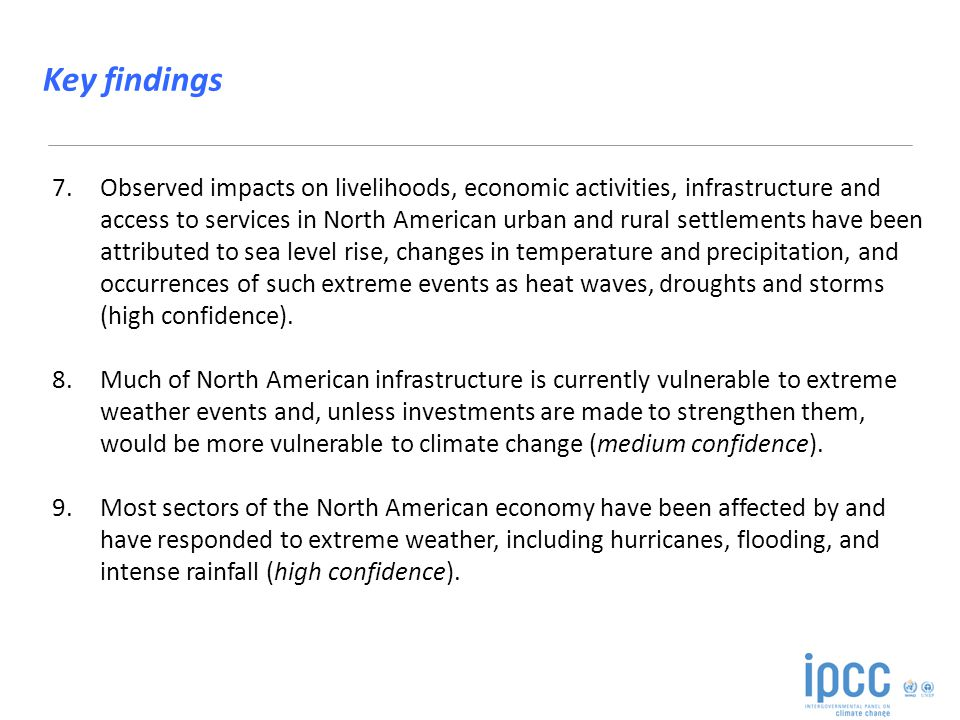 7.Observed impacts on livelihoods, economic activities, infrastructure and access to services in North American urban and rural settlements have been attributed to sea level rise, changes in temperature and precipitation, and occurrences of such extreme events as heat waves, droughts and storms (high confidence).