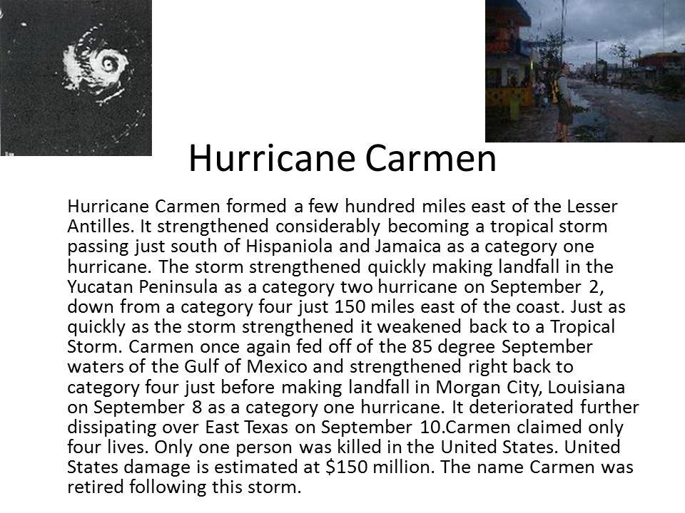 Hurricane Carmen Hurricane Carmen formed a few hundred miles east of the Lesser Antilles.