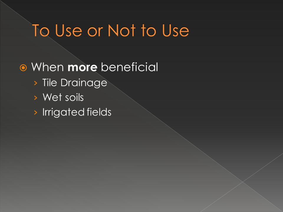  When more beneficial › Tile Drainage › Wet soils › Irrigated fields