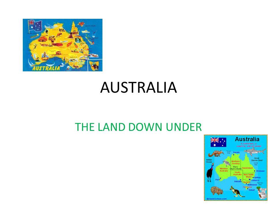 AUSTRALIA THE LAND DOWN UNDER