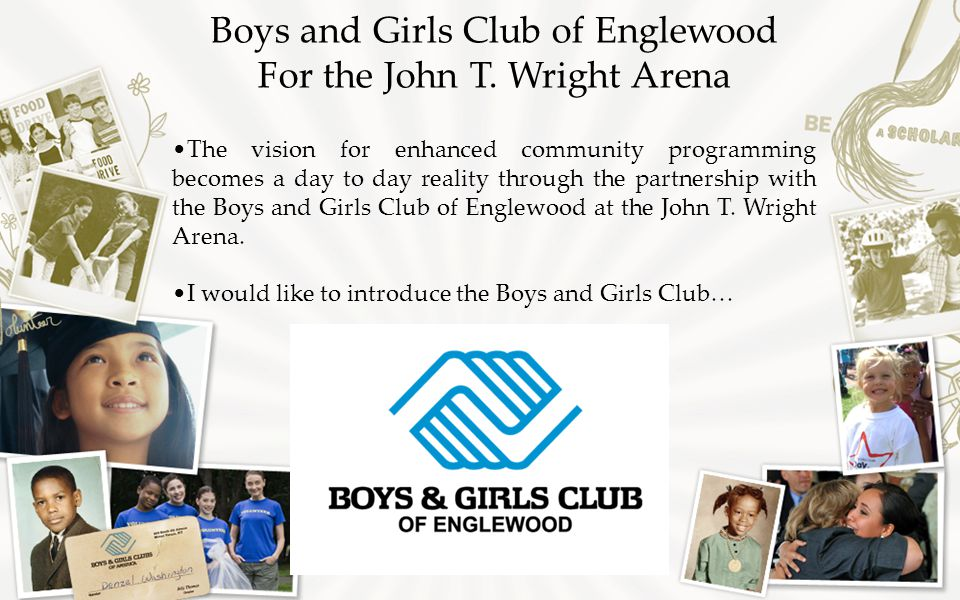 Boys and Girls Club of Englewood For the John T.