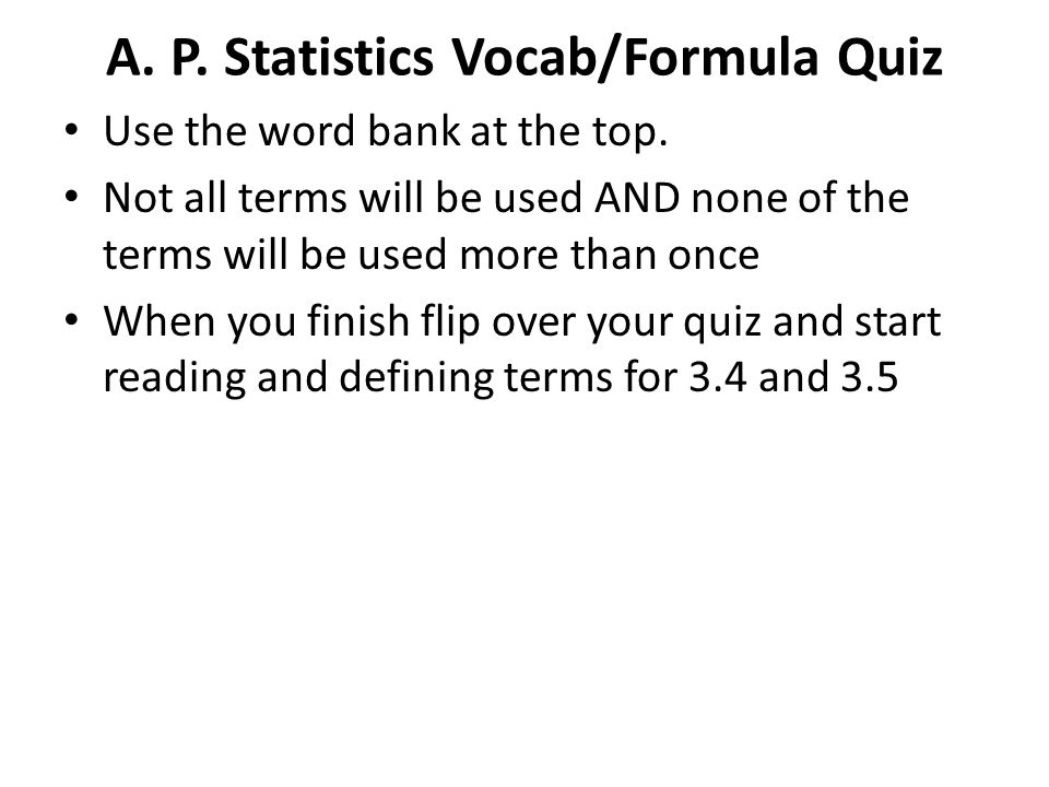 A.P. Statistics Vocab/Formula Quiz Use the word bank at the top.