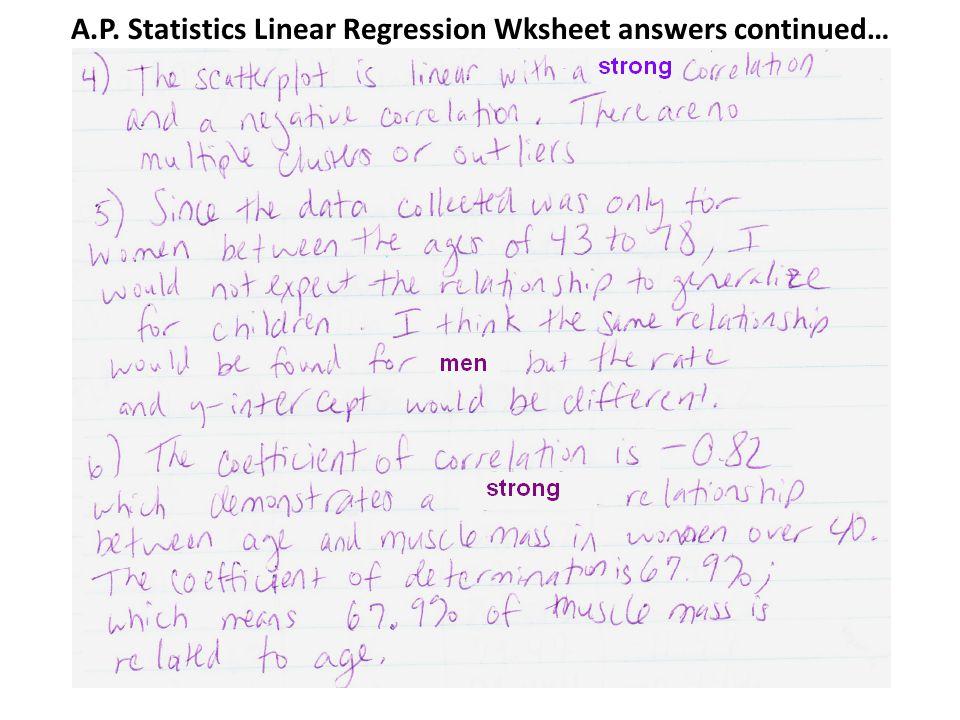 A.P. Statistics Linear Regression Wksheet answers continued…