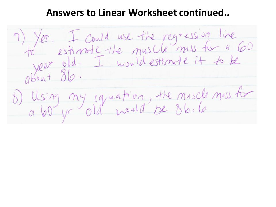 Answers to Linear Worksheet continued..