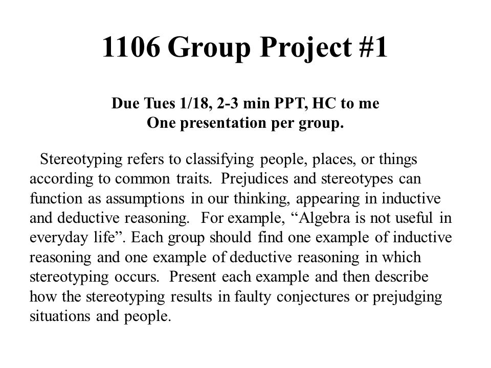 1106 Group Project #1 Due Tues 1/18, 2-3 min PPT, HC to me One presentation per group.