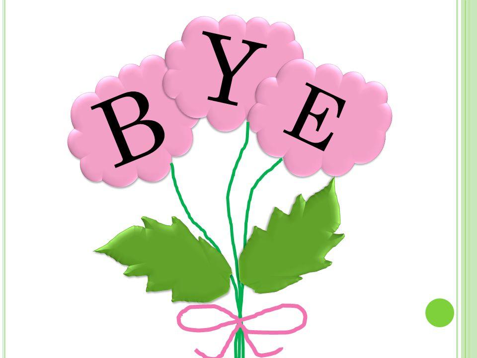 B B Y Y E E