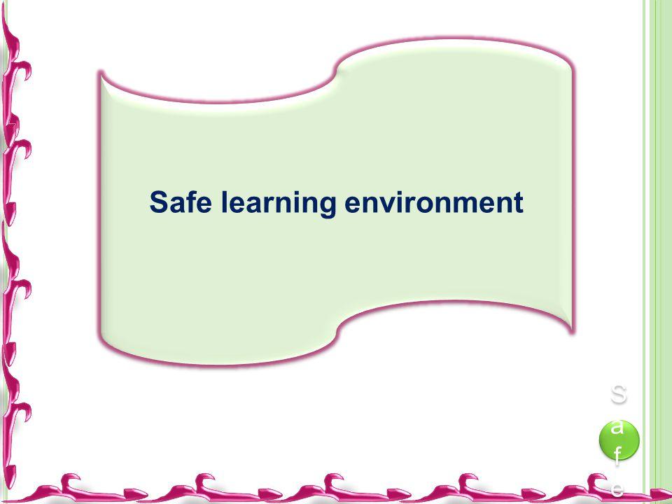 Safe learning environment SafeSafe SafeSafe