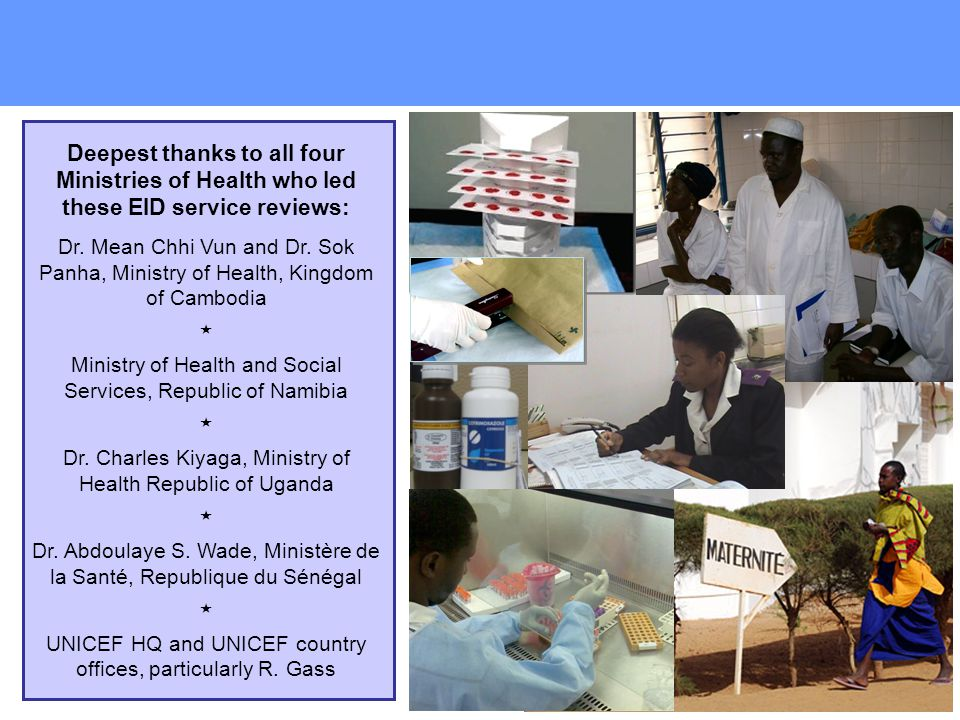 Deepest thanks to all four Ministries of Health who led these EID service reviews: Dr.