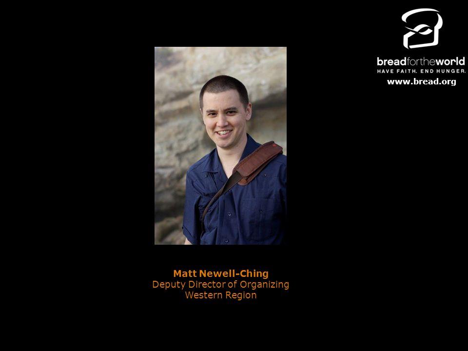 www.bread.org Matt Newell-Ching Deputy Director of Organizing Western Region