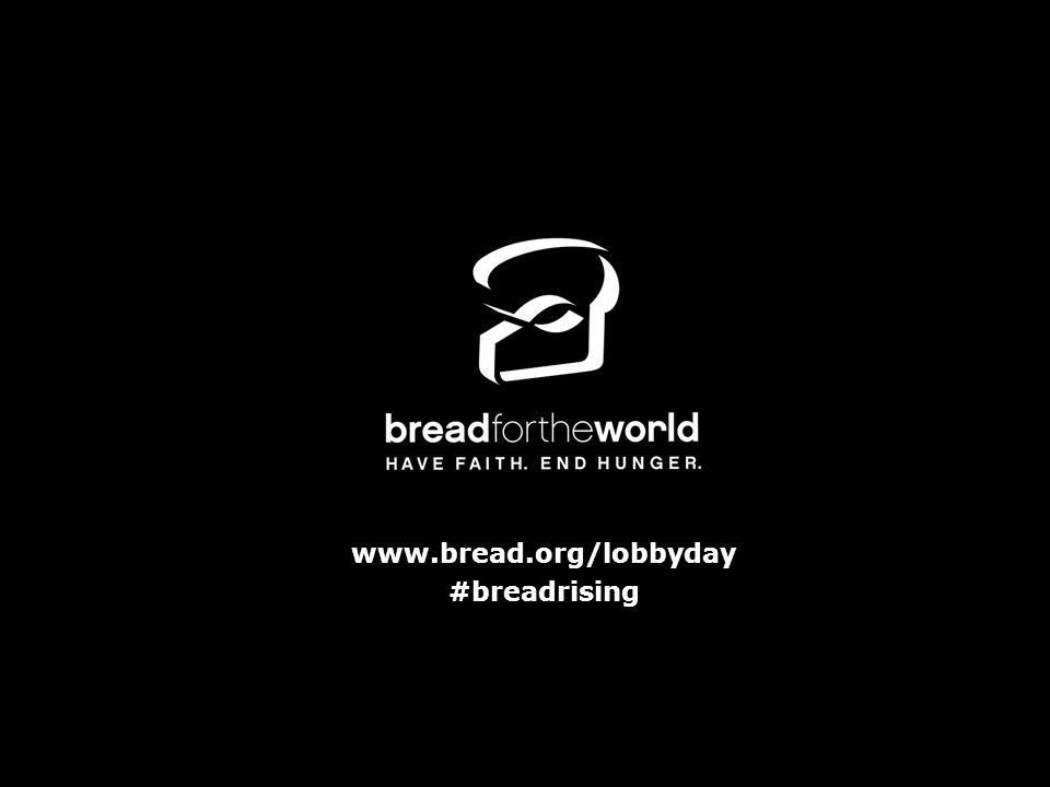 www.bread.org/lobbyday #breadrising