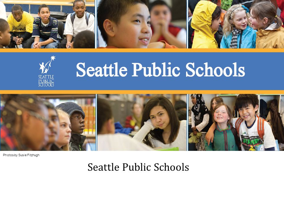 Photos by Susie Fitzhugh Seattle Public Schools