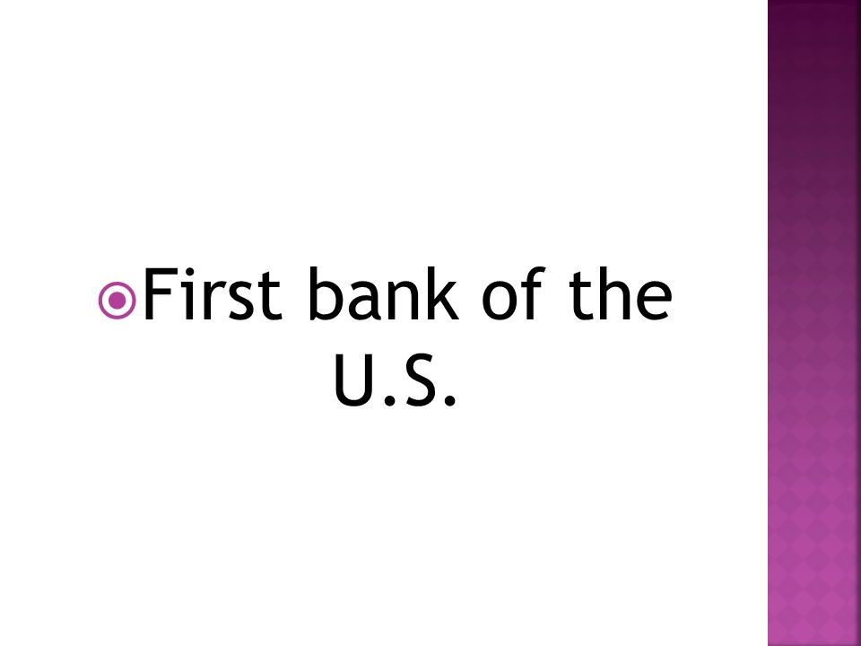  First bank of the U.S.