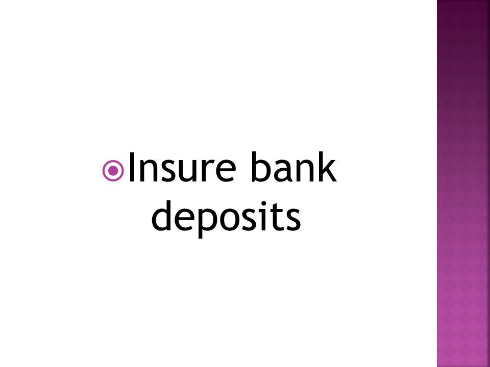  Insure bank deposits