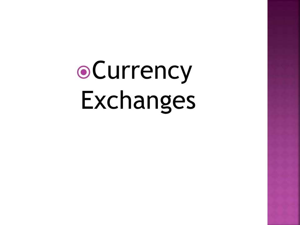  Currency Exchanges