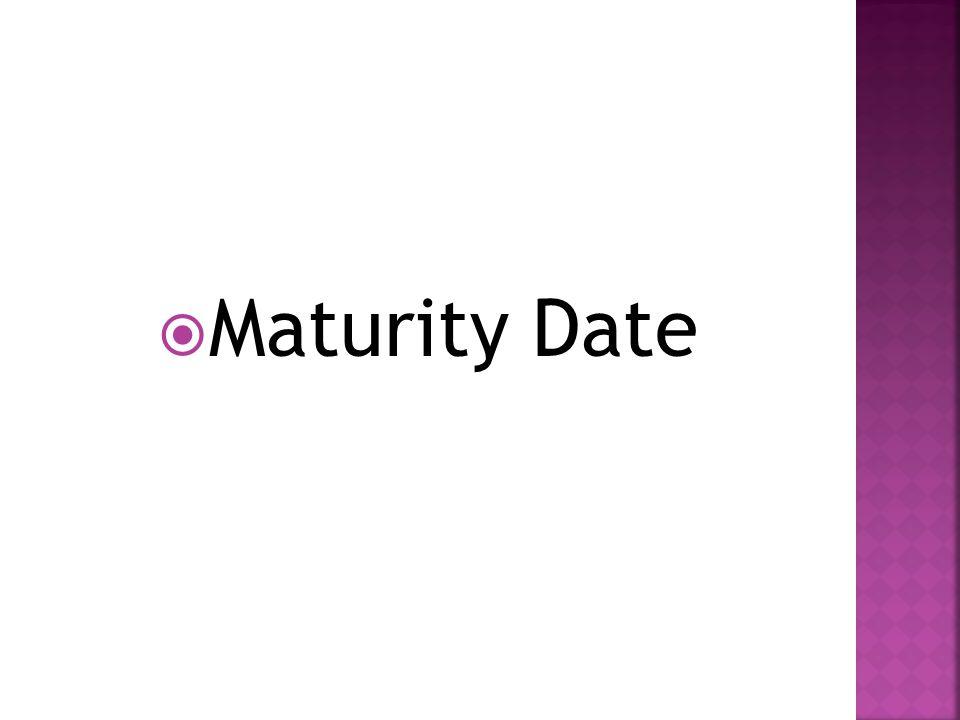  Maturity Date