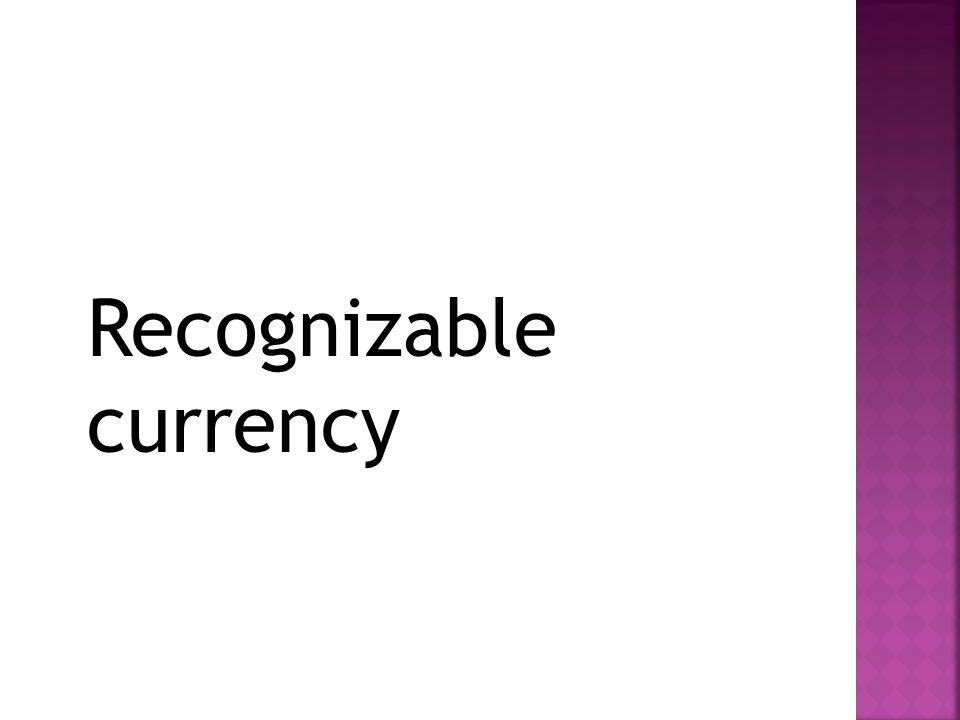 Recognizable currency