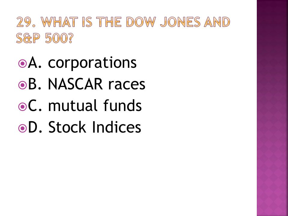  A. corporations  B. NASCAR races  C. mutual funds  D. Stock Indices
