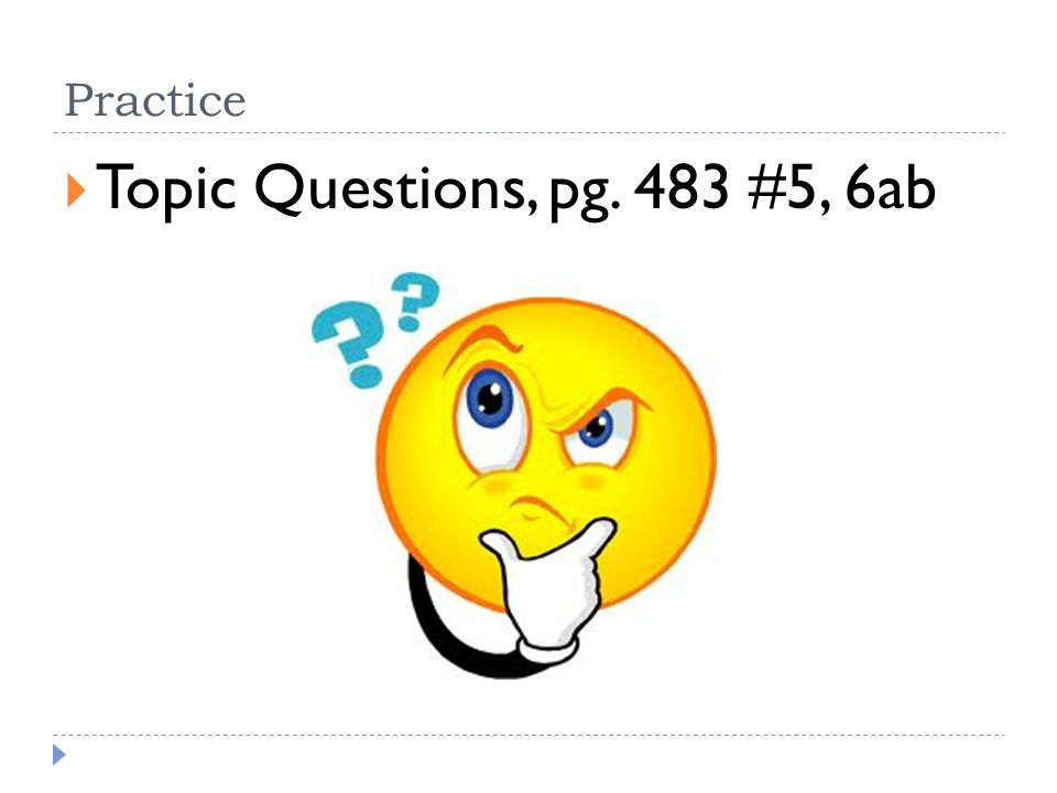 Practice  Topic Questions, pg. 483 #5, 6ab