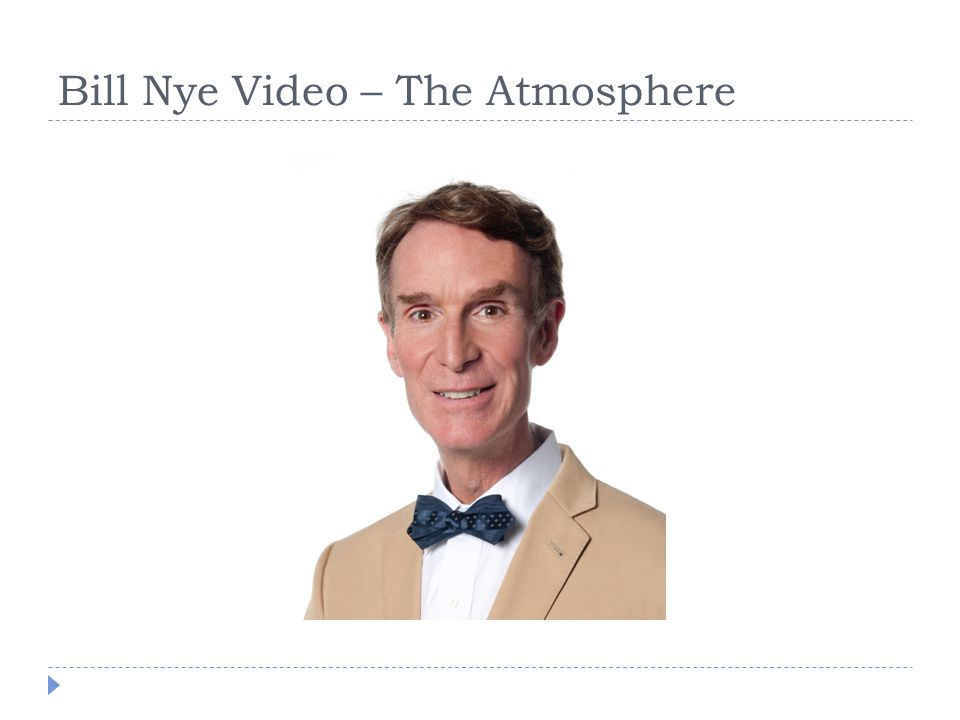 Bill Nye Video – The Atmosphere