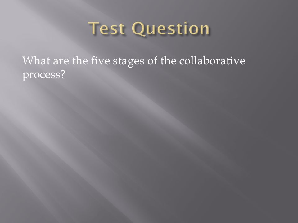 What are the five stages of the collaborative process?