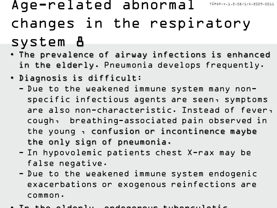 TÁMOP-4.1.2-08/1/A-2009-0011 The prevalence of airway infections is enhanced in the elderly.The prevalence of airway infections is enhanced in the elderly.