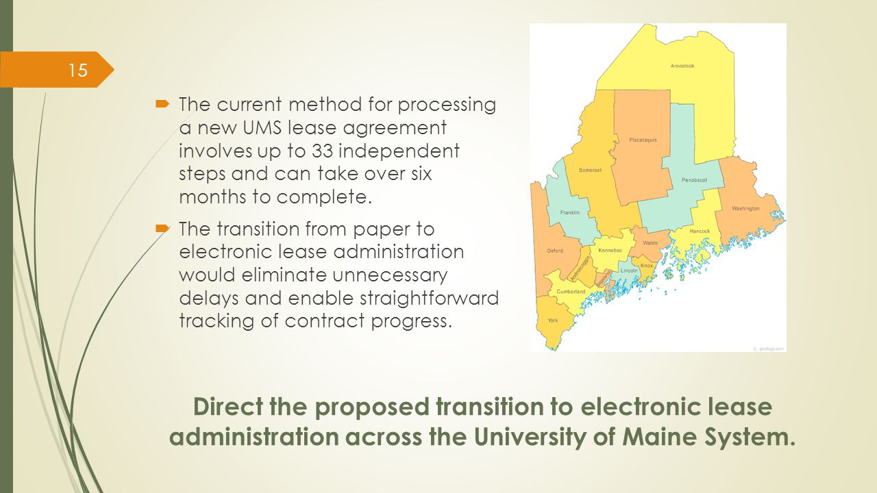 Direct the proposed transition to electronic lease administration across the University of Maine System.  The current method for processing a new UMS