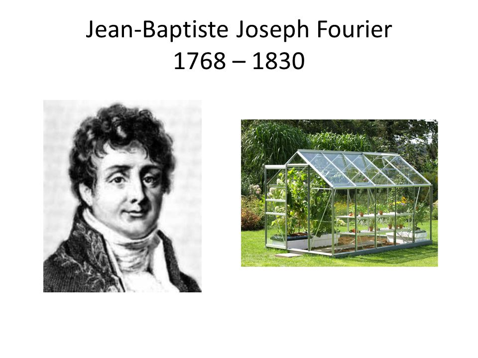 Jean-Baptiste Joseph Fourier 1768 – 1830