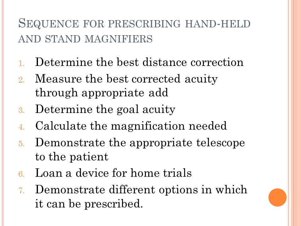 S EQUENCE FOR PRESCRIBING HAND - HELD AND STAND MAGNIFIERS 1.
