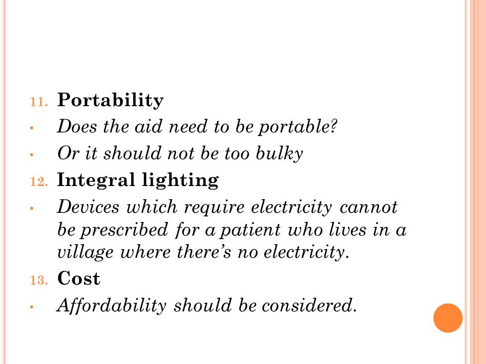 11. Portability Does the aid need to be portable.